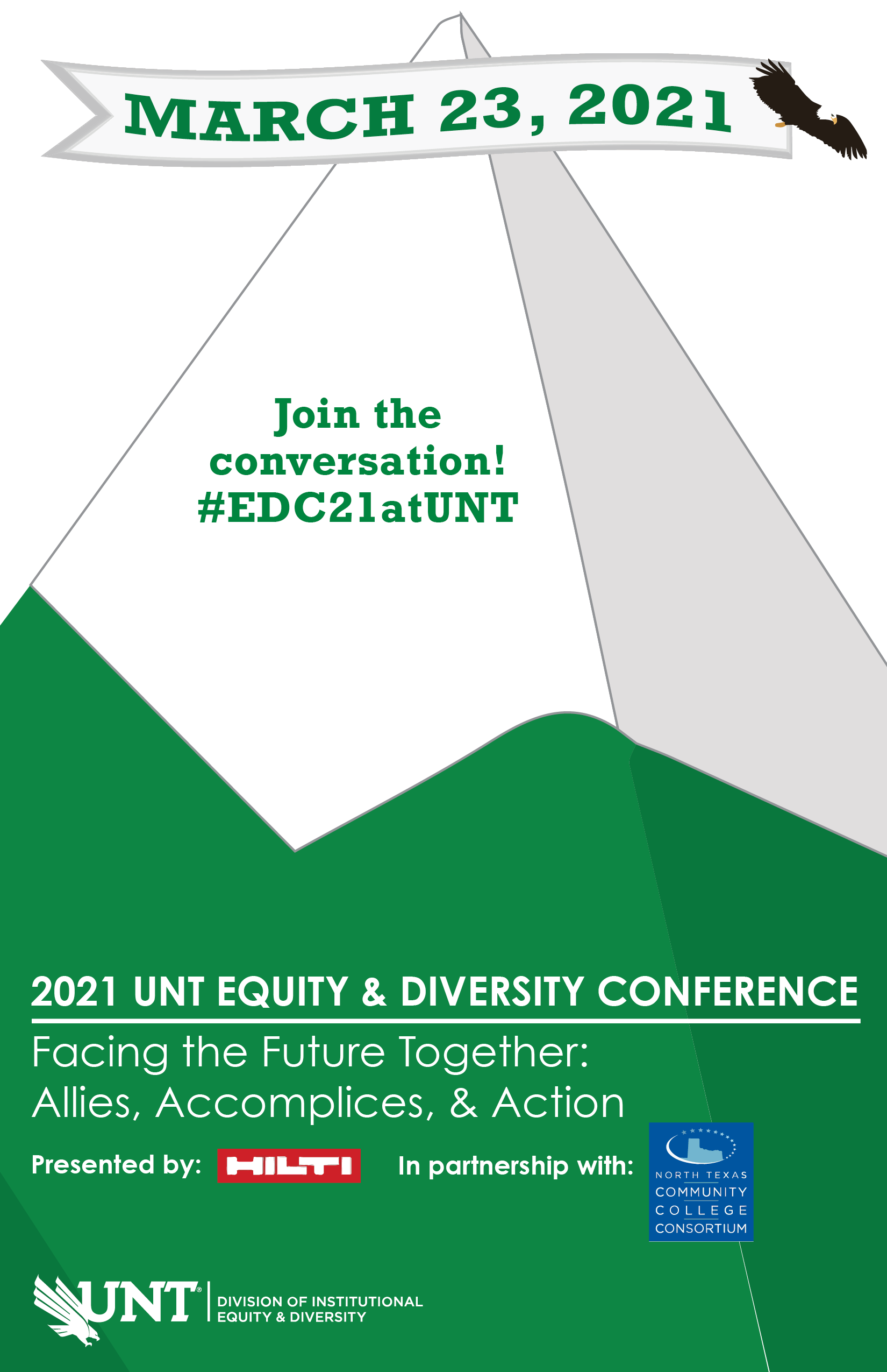 Green and white capped mountain peak with text reading: 2021 Equity & Diversity Conference Presented by Hilti. Join the conversation #EDC21atUNT. Banner across mountain peak has the date of the conference: March 23, 2021.